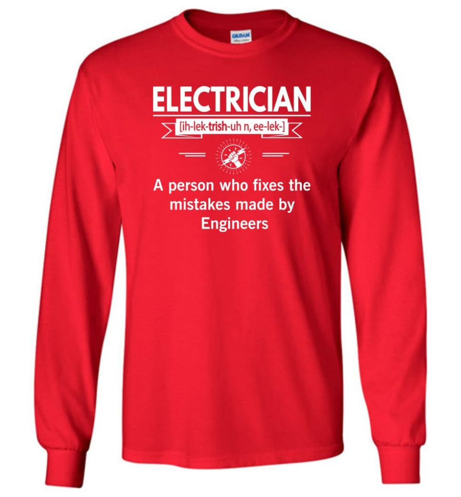 Electrician Definition Funny Electrician Meaning Long Sleeve T-Shirt - Red / M