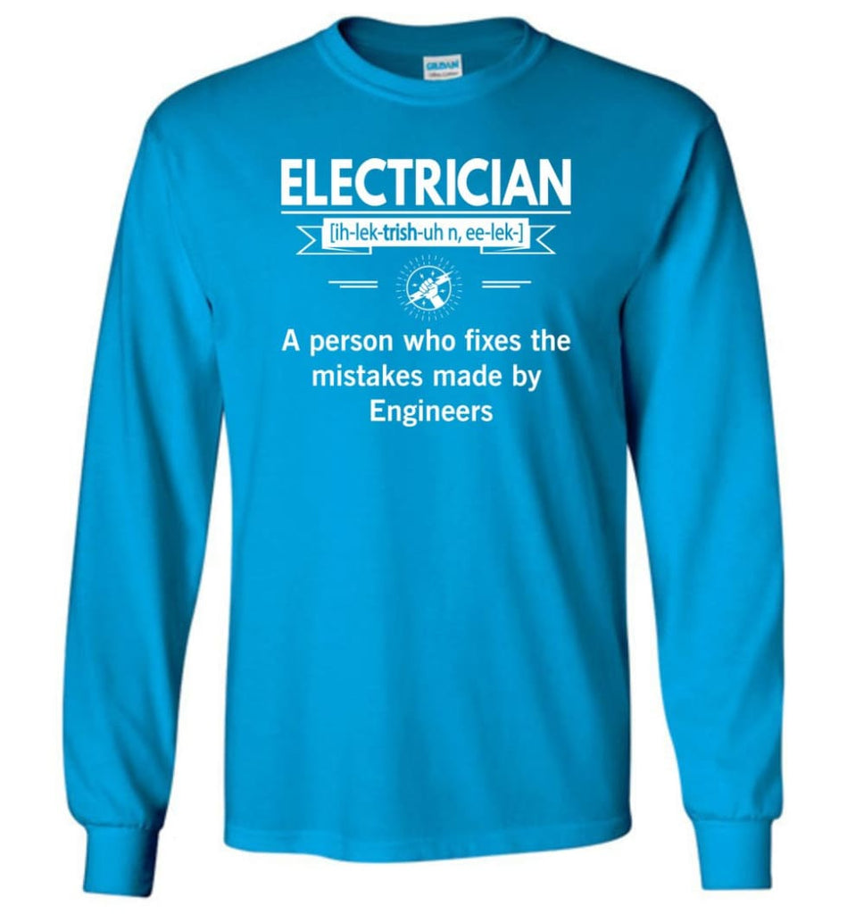 Electrician Definition Funny Electrician Meaning Long Sleeve T-Shirt - Sapphire / M