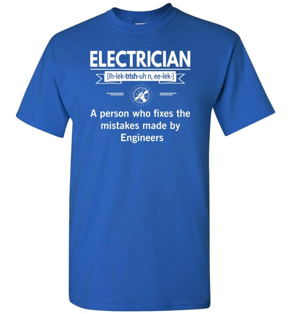 Electrician Definition Funny Electrician Meaning T-Shirt - Royal / S
