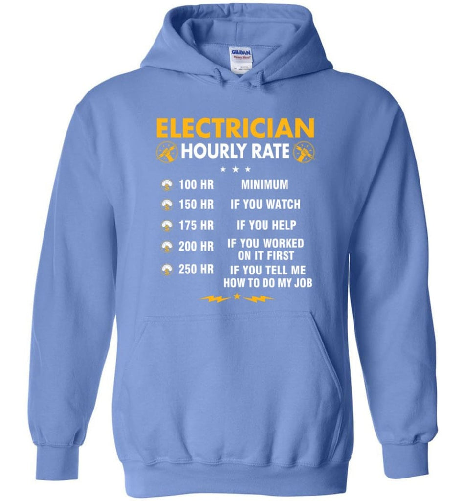 Electrician Hourly Rate Shirt Funny Electrician Hoodies Electrician Christmas Sweater - Hoodie - Carolina Blue / M