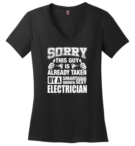 ELECTRICIAN Shirt Sorry This Guy Is Already Taken By A Smart Sexy Wife Lover Girlfriend Ladies V-Neck - Black / M -