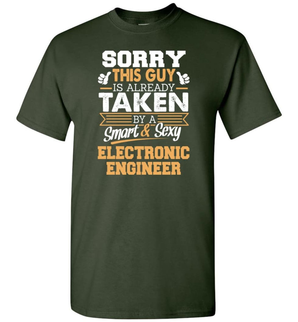 Electronic Engineer Shirt Cool Gift for Boyfriend Husband or Lover - Short Sleeve T-Shirt - Forest Green / S
