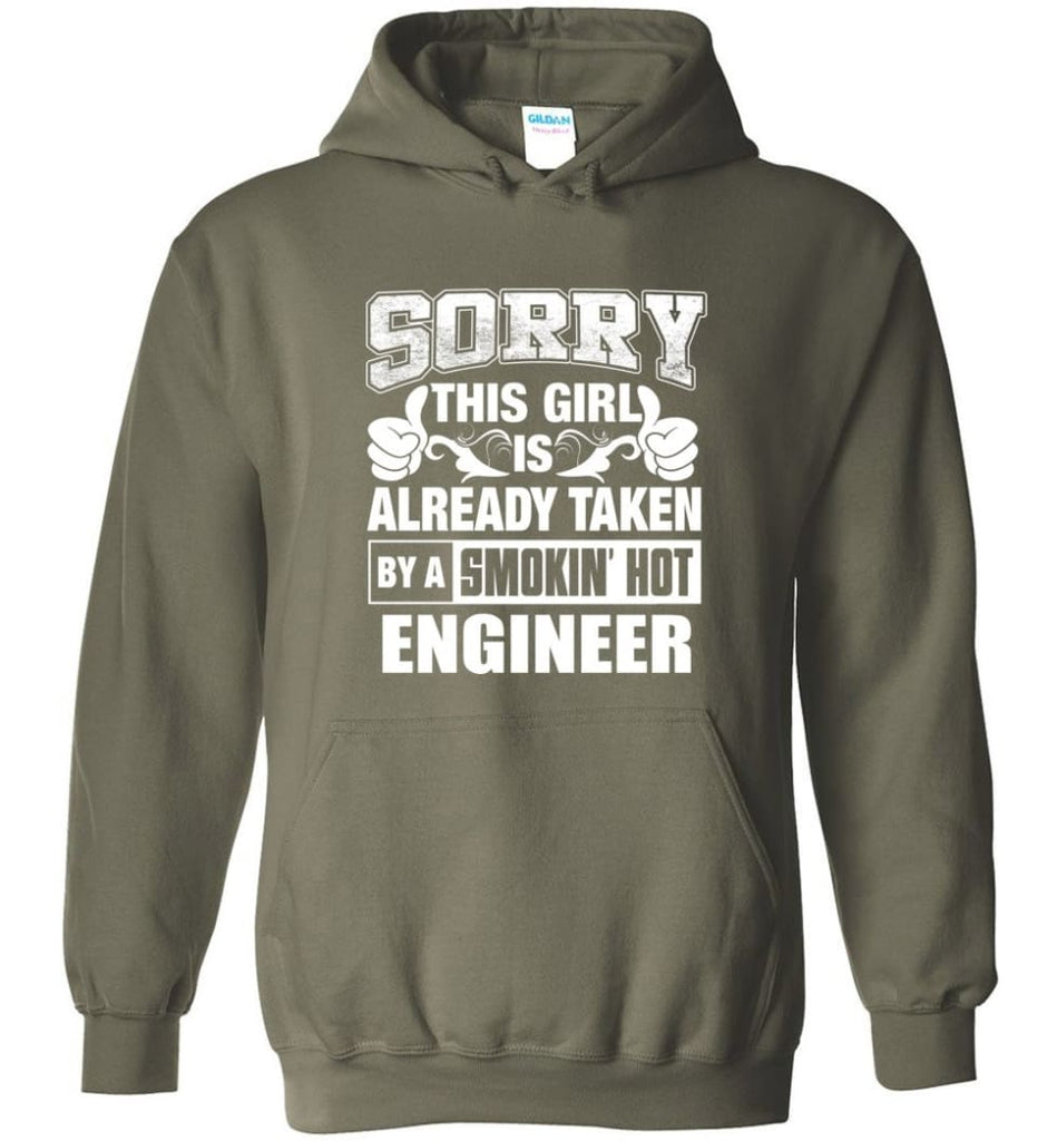 ENGINEER Shirt Sorry This Girl Is Already Taken By A Smokin' Hot - Hoodie - Military Green / M