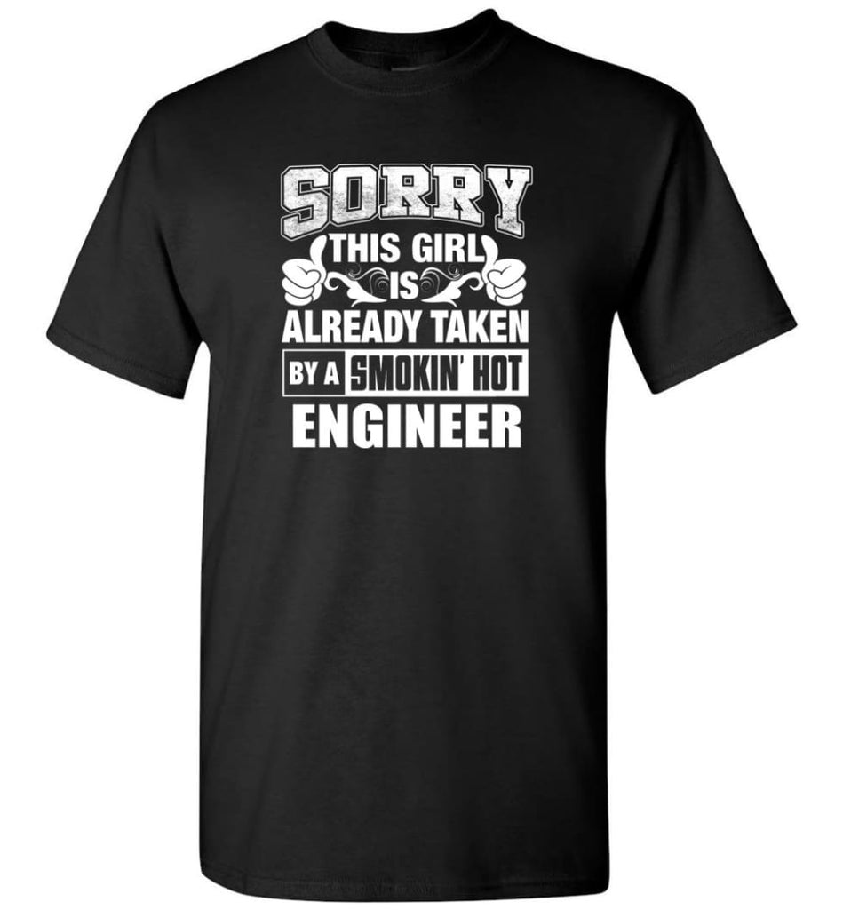ENGINEER Shirt Sorry This Girl Is Already Taken By A Smokin' Hot - Short Sleeve T-Shirt - Black / S