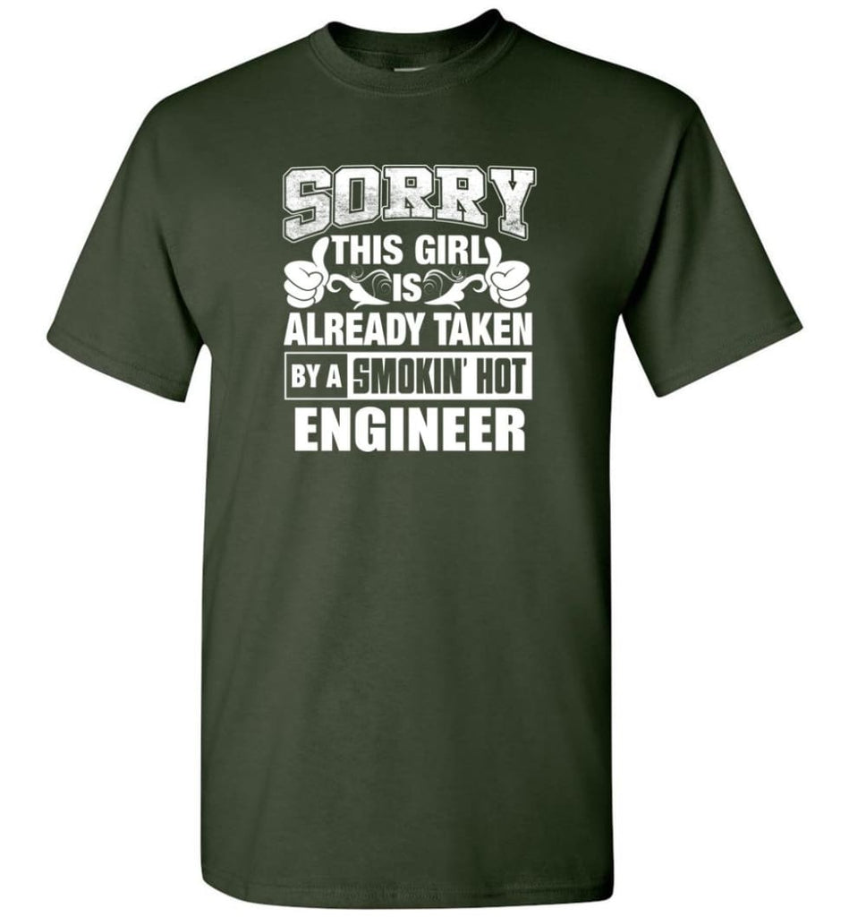 ENGINEER Shirt Sorry This Girl Is Already Taken By A Smokin' Hot - Short Sleeve T-Shirt - Forest Green / S