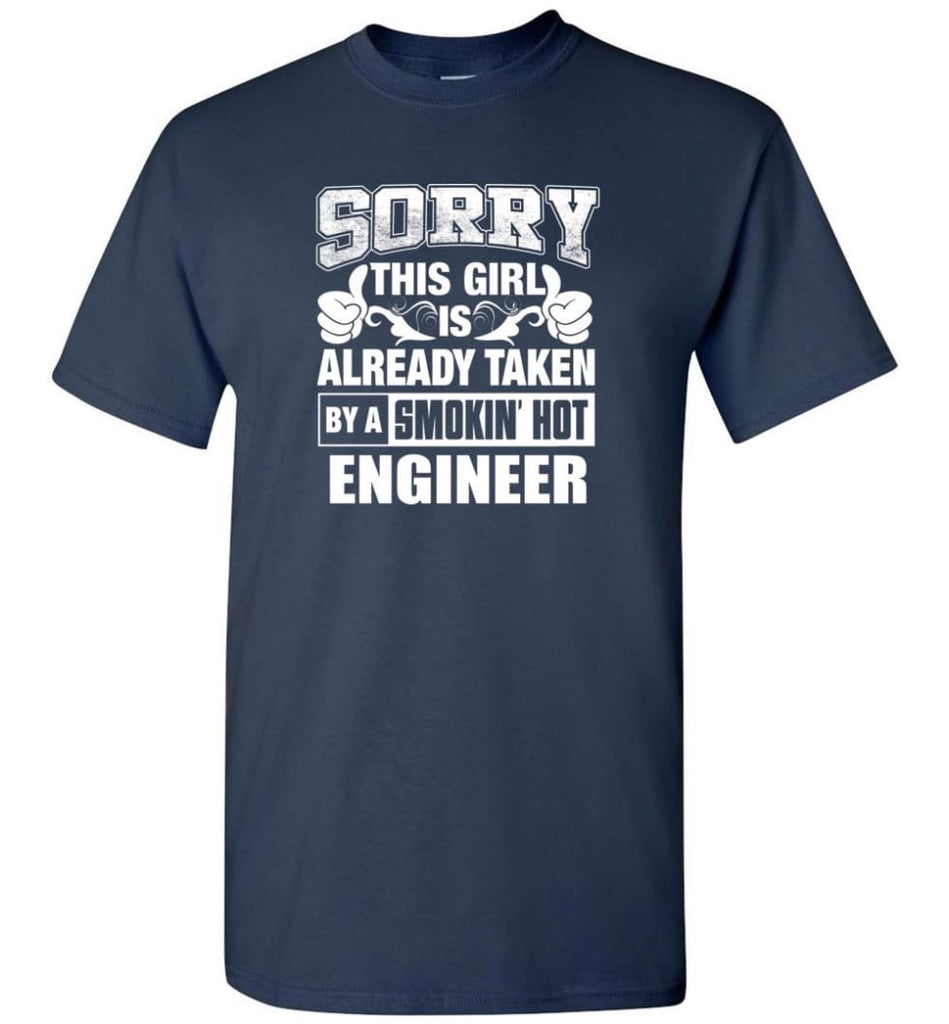 ENGINEER Shirt Sorry This Girl Is Already Taken By A Smokin' Hot - Short Sleeve T-Shirt - Navy / S