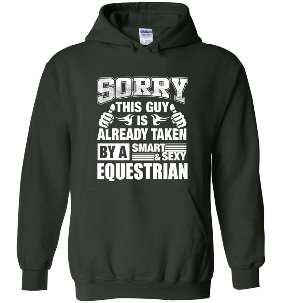 Equestrian Shirt Sorry This Guy Is Taken By A Smart Wife Girlfriend Hoodie - Forest Green / M