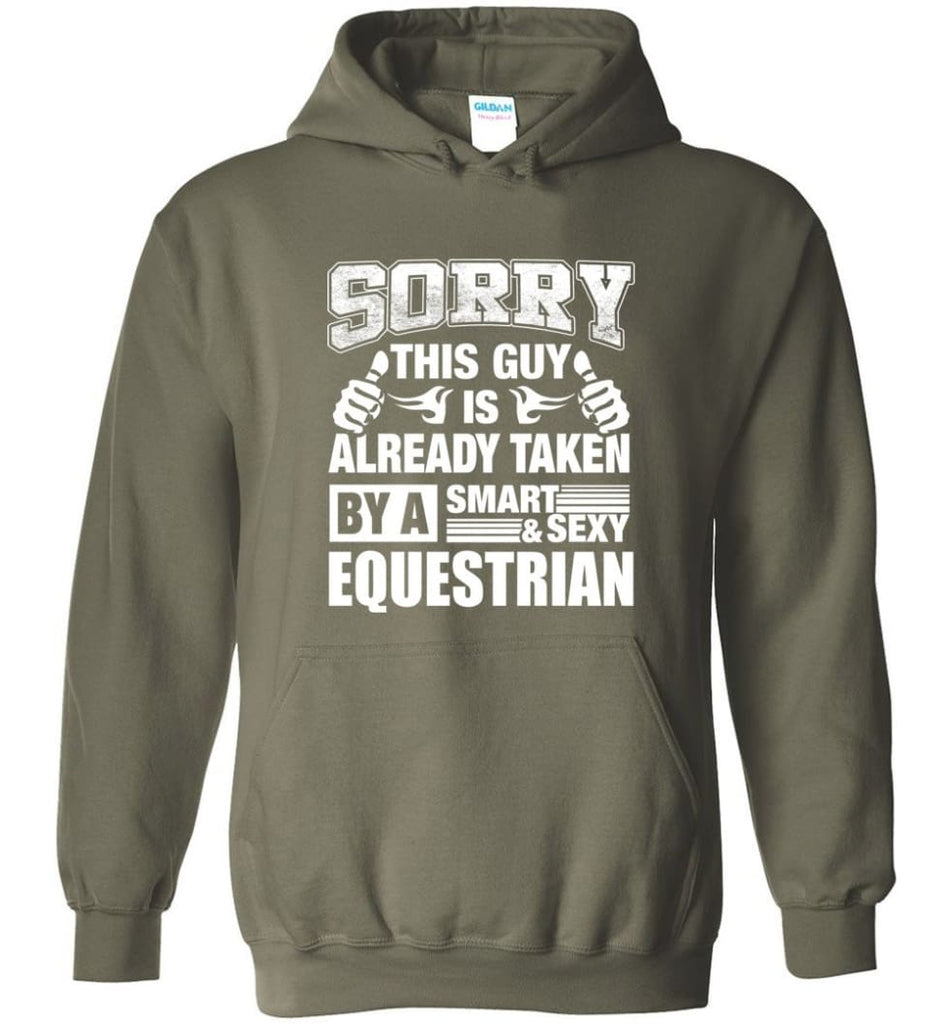 Equestrian Shirt Sorry This Guy Is Taken By A Smart Wife Girlfriend Hoodie - Military Green / M