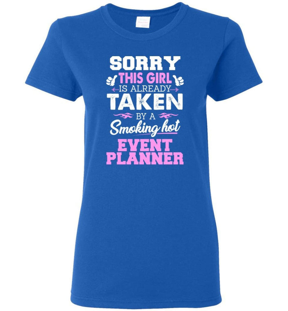 Event Planner Shirt Cool Gift for Girlfriend Wife or Lover Women Tee - Royal / M - 6