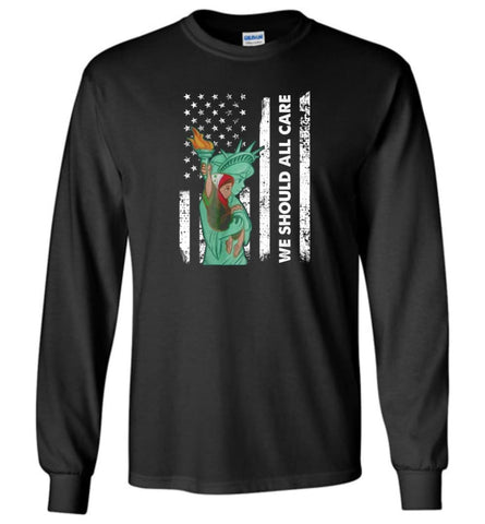 Families Belong Together American Flag We Should All Care - Long Sleeve - Black / M - Long Sleeve