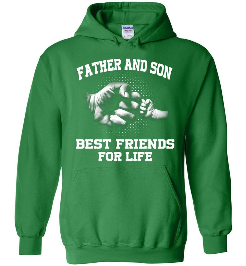 Father And Son Best Friends For Life copy Hoodie - Irish Green / M
