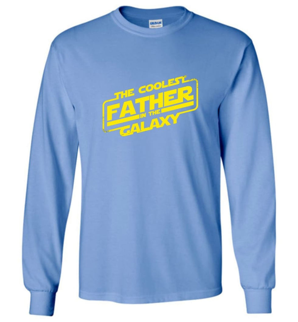 Father shirt The Coolest Father In The Galaxy Long Sleeve - Carolina Blue / M