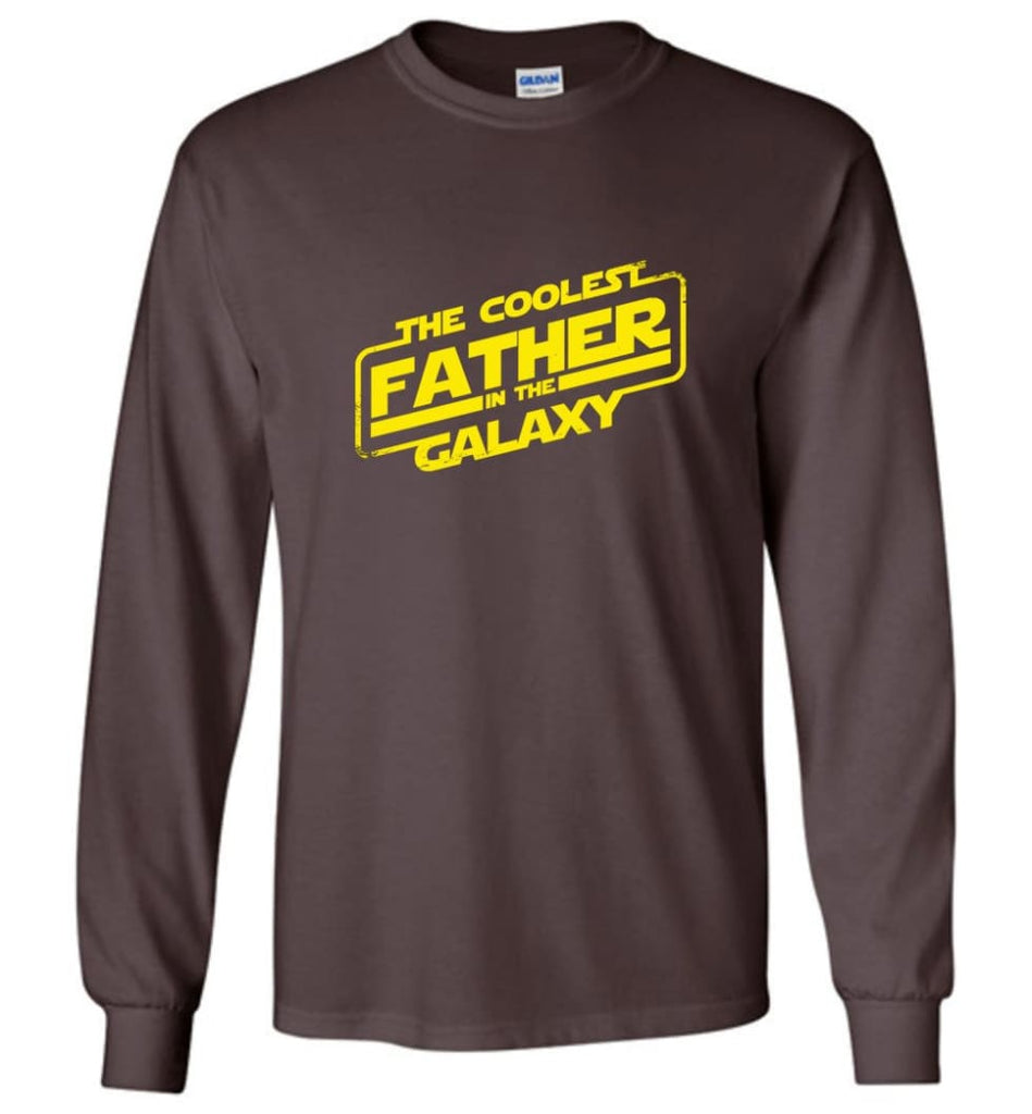 Father shirt The Coolest Father In The Galaxy Long Sleeve - Dark Chocolate / M