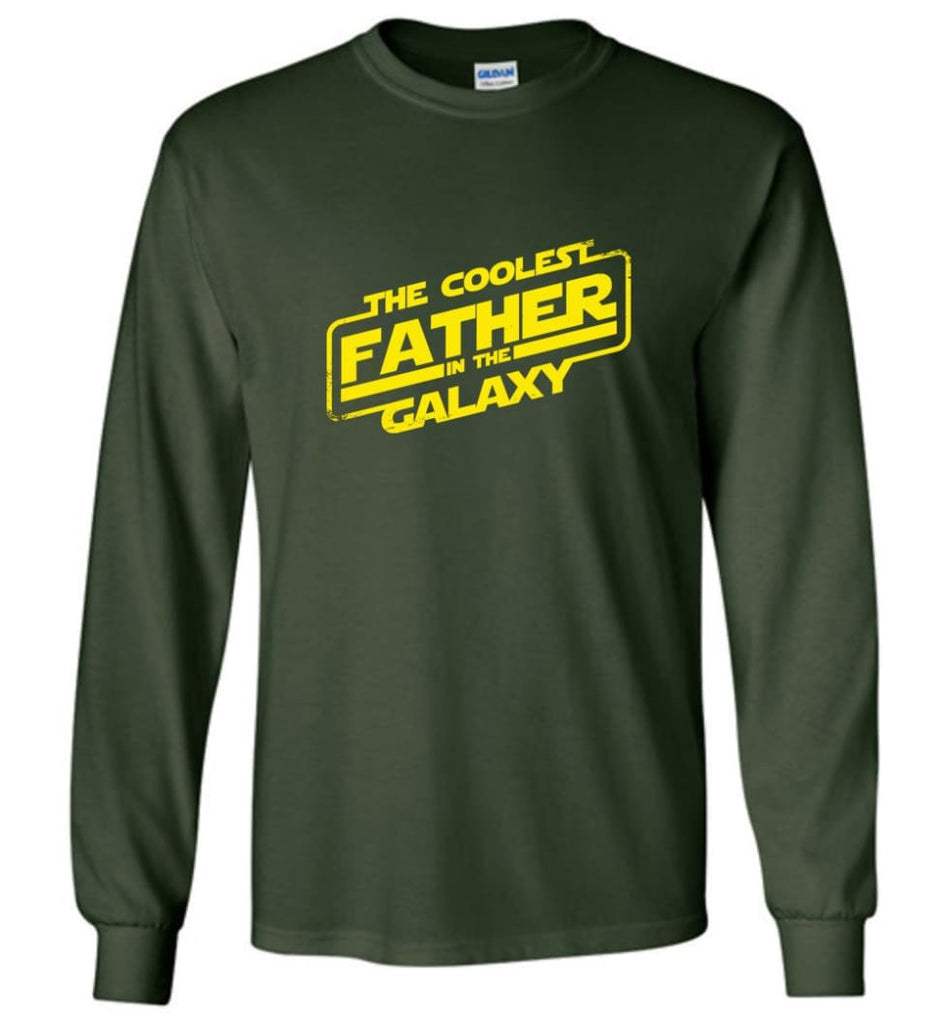 Father shirt The Coolest Father In The Galaxy Long Sleeve - Forest Green / M