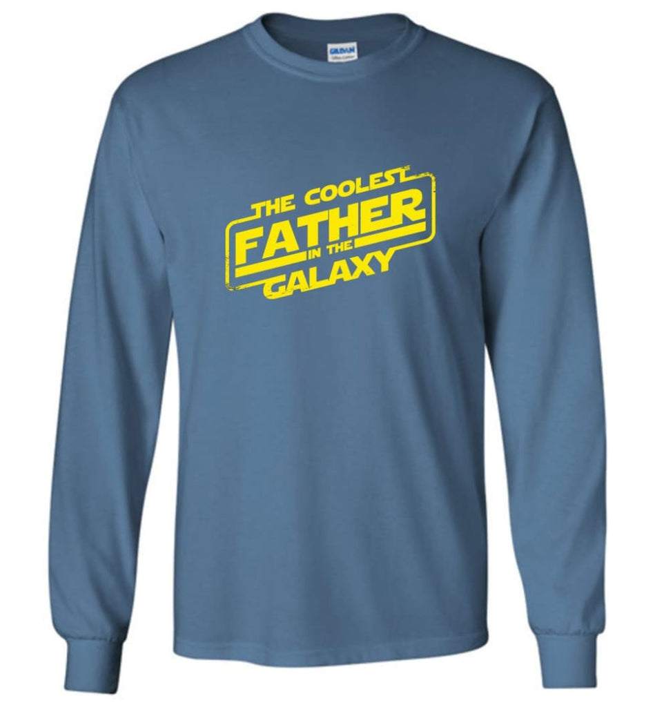Father shirt The Coolest Father In The Galaxy Long Sleeve - Indigo Blue / M