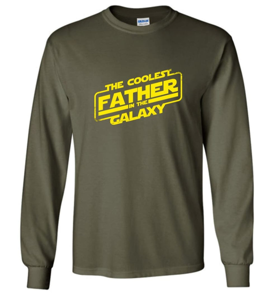Father shirt The Coolest Father In The Galaxy Long Sleeve - Military Green / M