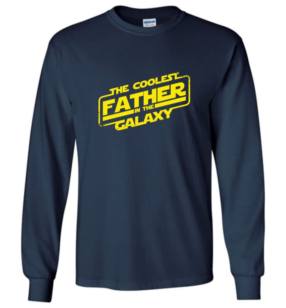 Father shirt The Coolest Father In The Galaxy Long Sleeve - Navy / M