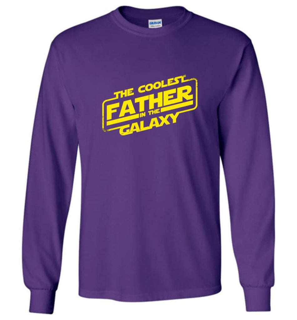 Father shirt The Coolest Father In The Galaxy Long Sleeve - Purple / M