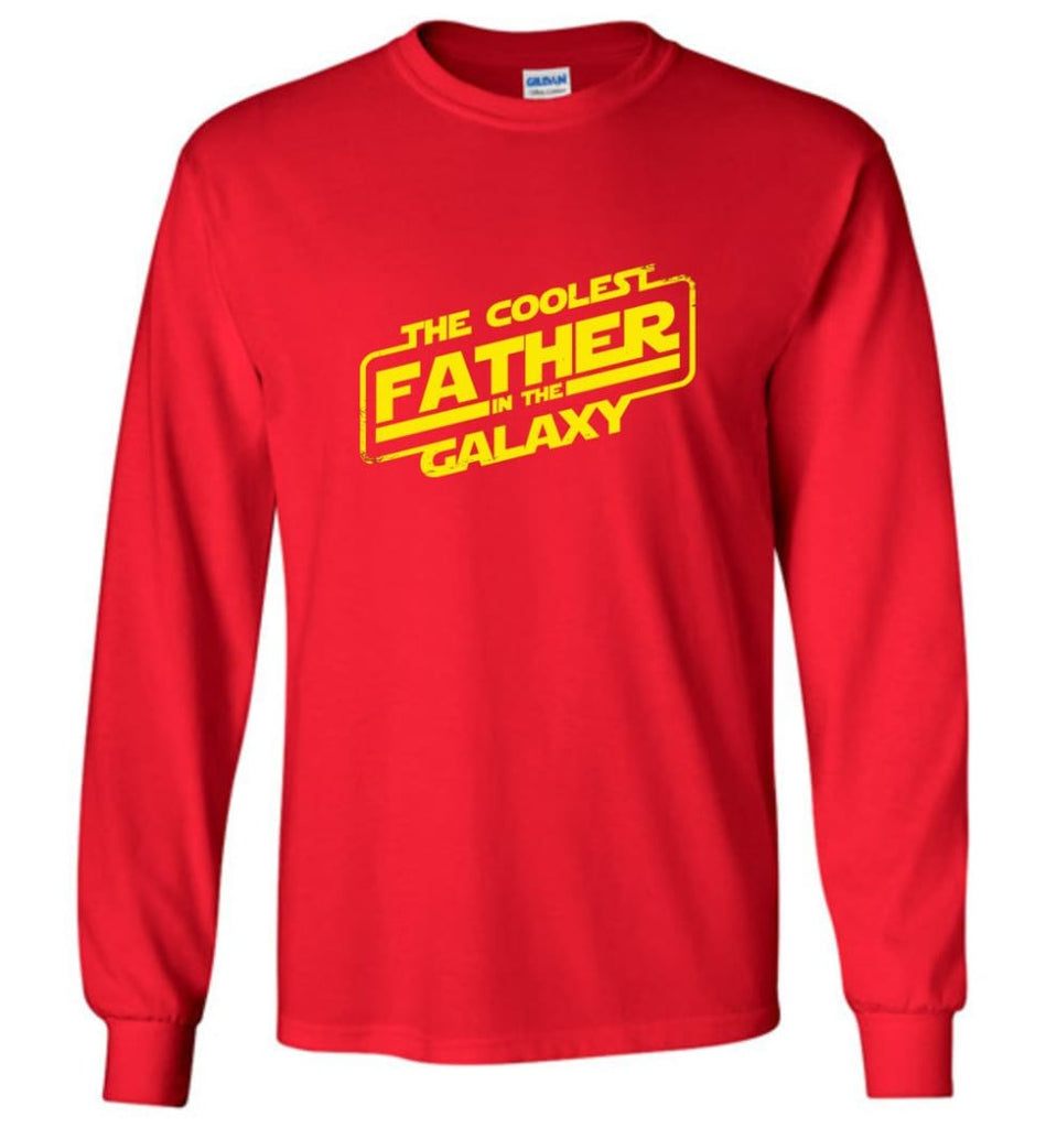 Father shirt The Coolest Father In The Galaxy Long Sleeve - Red / M