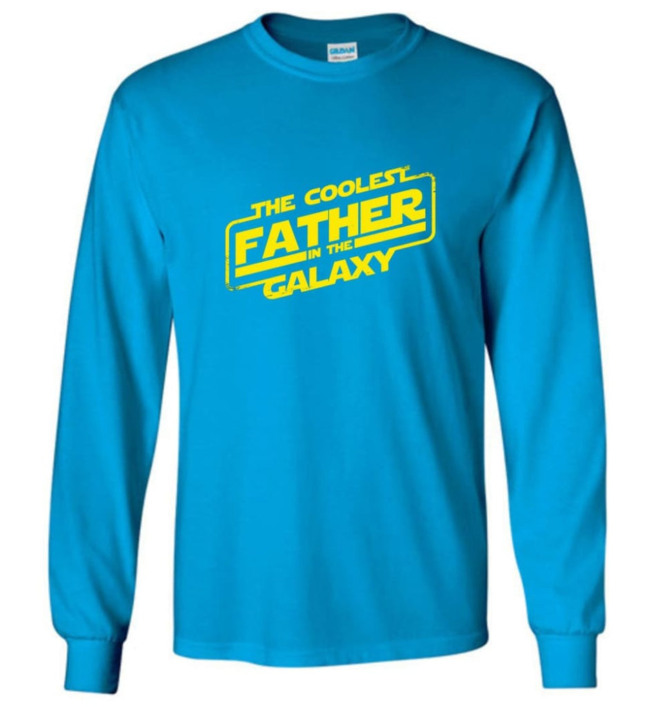 Father shirt The Coolest Father In The Galaxy Long Sleeve - Sapphire / M