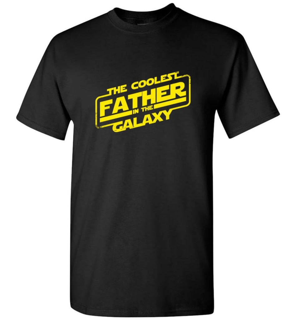 Father shirt The Coolest Father In The Galaxy - Short Sleeve T-Shirt - Black / S