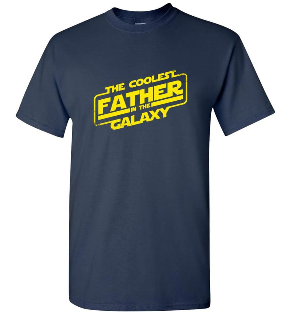 Father shirt The Coolest Father In The Galaxy - Short Sleeve T-Shirt - Navy / S