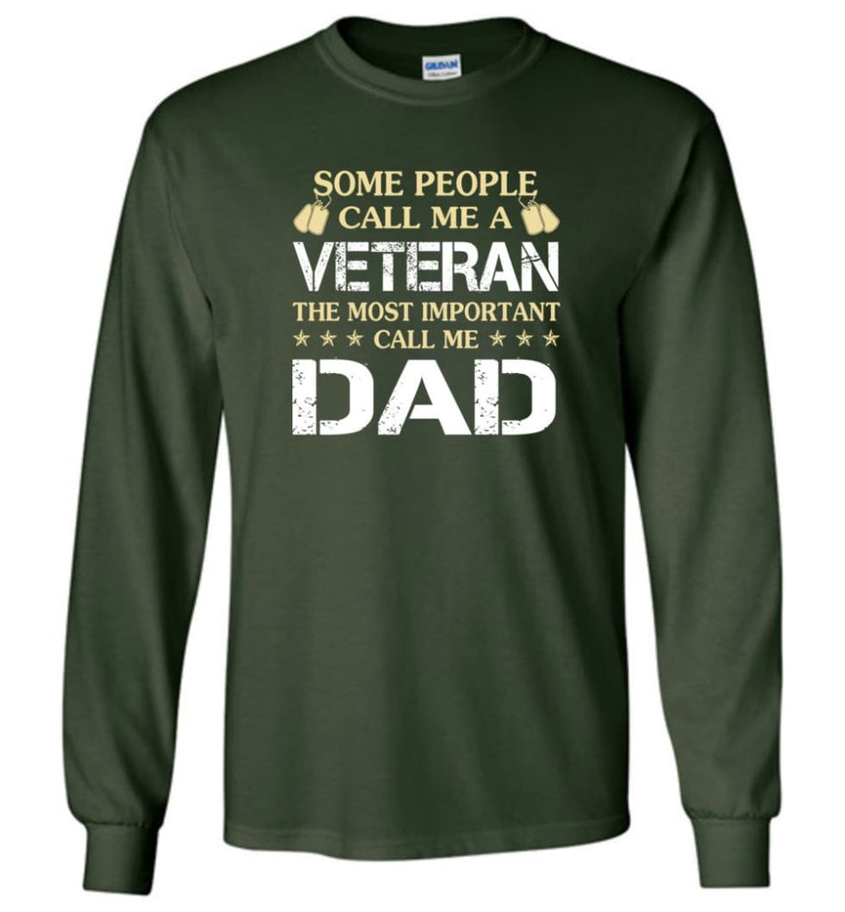 Father's Day Gift Shirt Call Me Veteran Call me Dad Long Sleeve - Forest Green / M