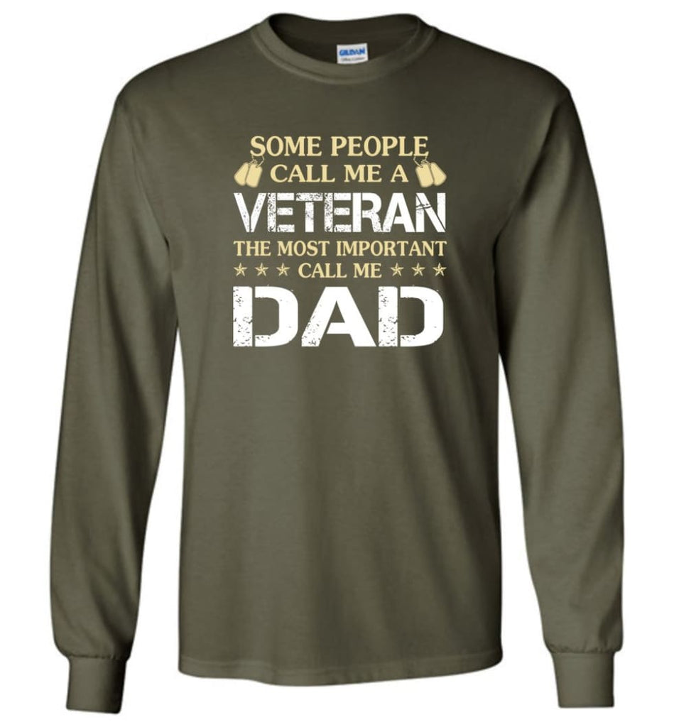 Father's Day Gift Shirt Call Me Veteran Call me Dad Long Sleeve - Military Green / M
