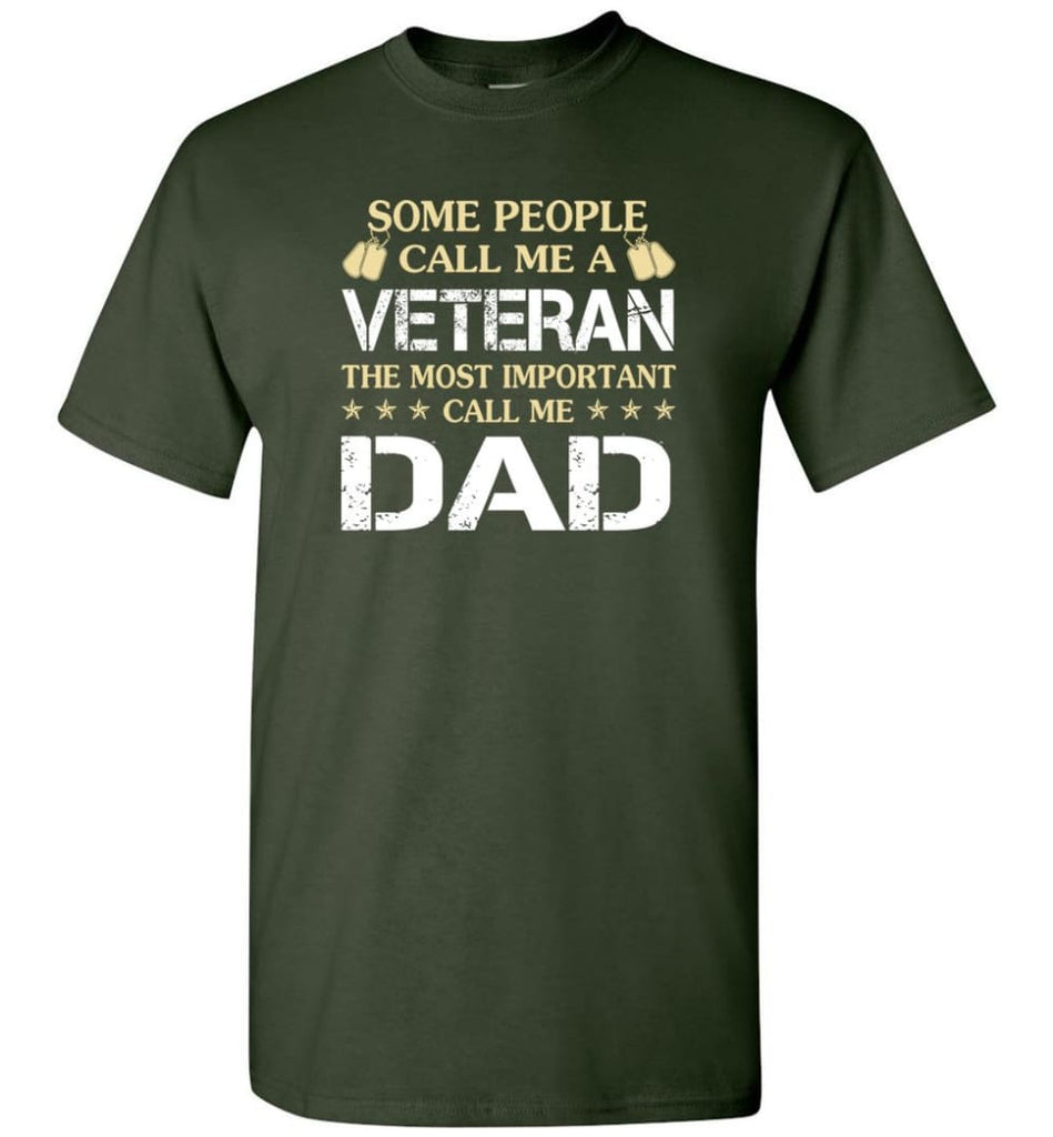 Father's Day Gift Shirt Call Me Veteran Call me Dad - Short Sleeve T-Shirt - Forest Green / S