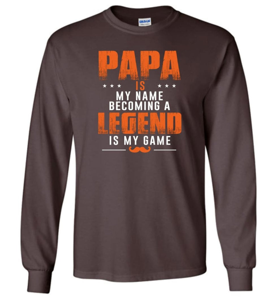 Father's Day Gift Shirt Papa Becoming Legend Is My Game Long Sleeve - Dark Chocolate / M