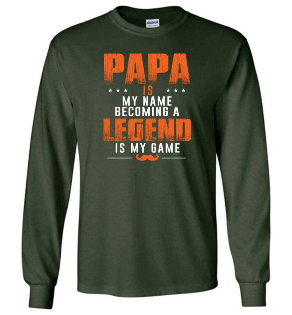 Father's Day Gift Shirt Papa Becoming Legend Is My Game Long Sleeve - Forest Green / M