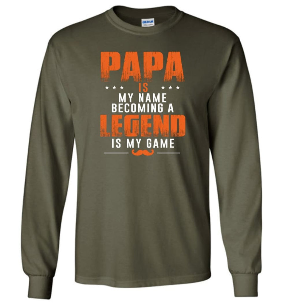 Father's Day Gift Shirt Papa Becoming Legend Is My Game Long Sleeve - Military Green / M