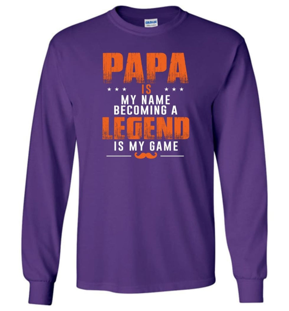 Father's Day Gift Shirt Papa Becoming Legend Is My Game Long Sleeve - Purple / M