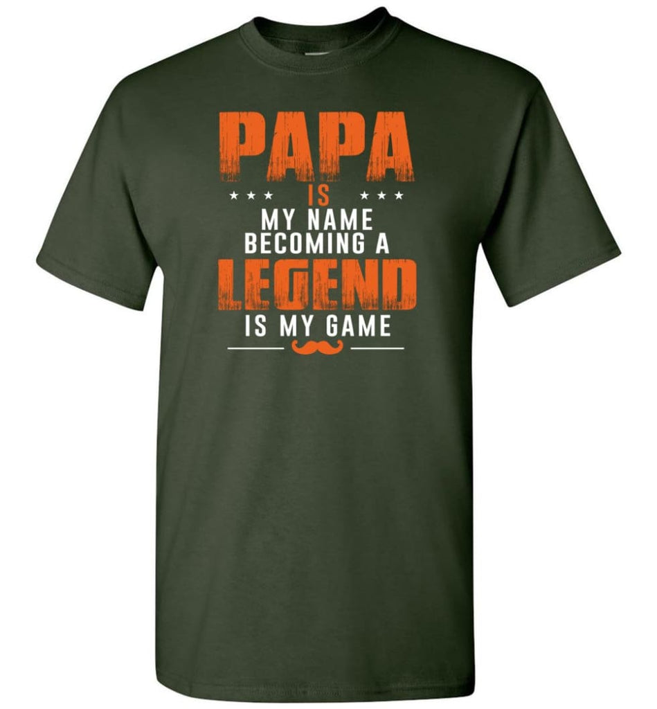 Father's Day Gift Shirt Papa Becoming Legend Is My Game - Short Sleeve T-Shirt - Forest Green / S