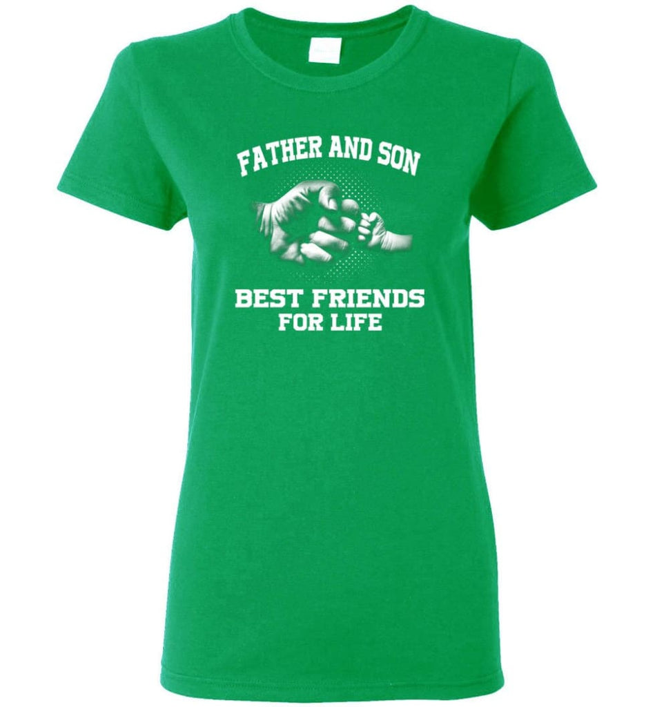 Father's Day Shirt Father And Son Best Friend For Life Women Tee - Irish Green / M
