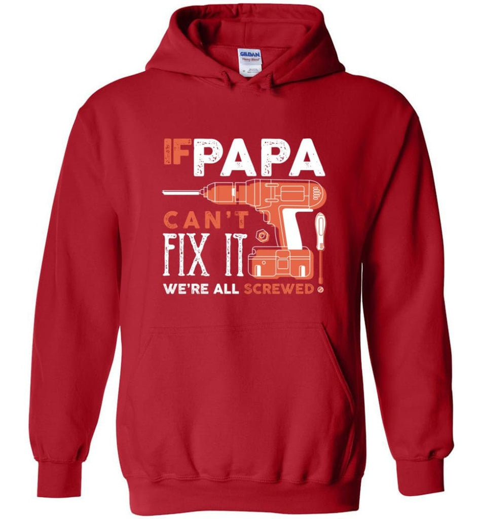 Father's Day Shirt Gift Ideas For Dad Grandpa Daddy Papa Can Fix All Hoodie - Red / M