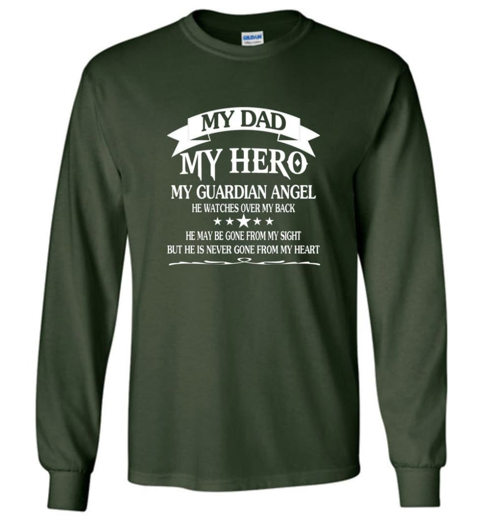 Father's Day Shirt My Dad My Hero My Guardian Angel Long Sleeve - Forest Green / M