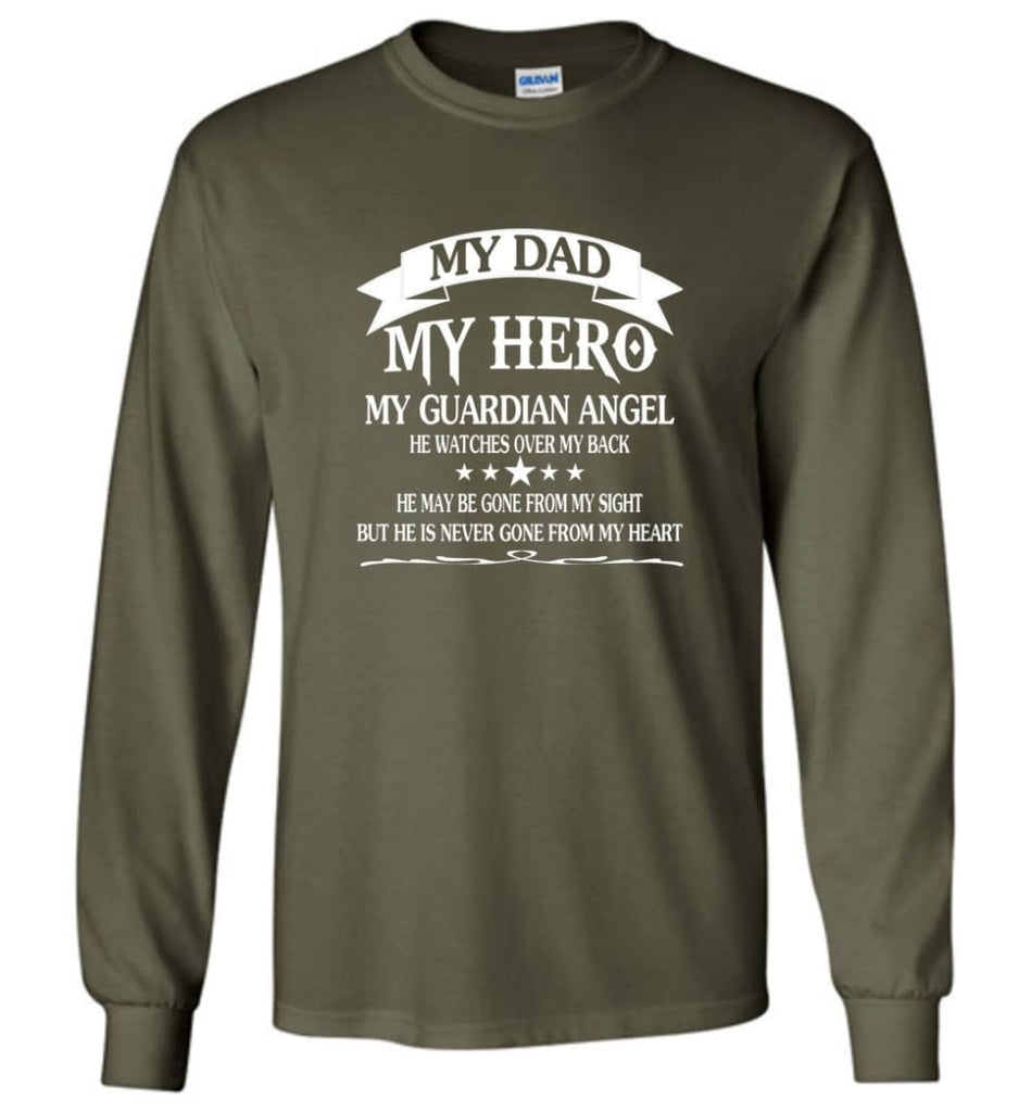 Father's Day Shirt My Dad My Hero My Guardian Angel Long Sleeve - Military Green / M