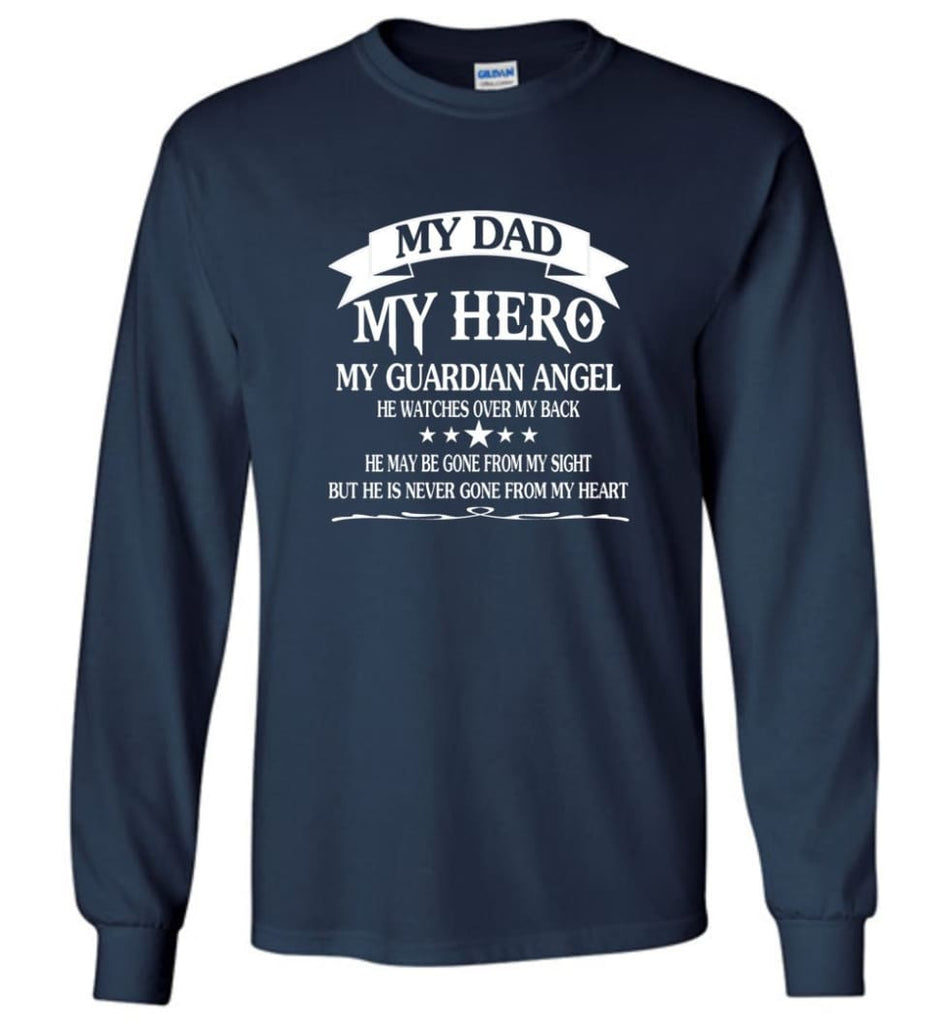 Father's Day Shirt My Dad My Hero My Guardian Angel Long Sleeve - Navy / M