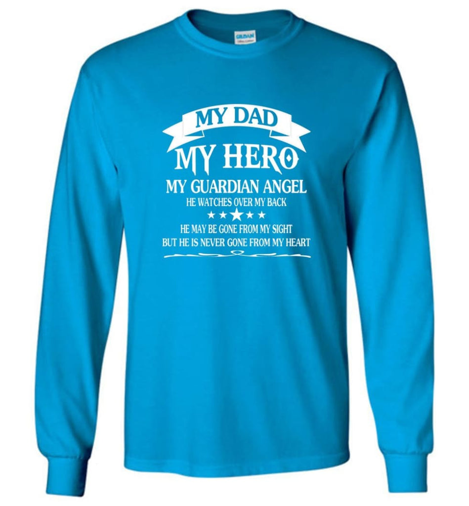 Father's Day Shirt My Dad My Hero My Guardian Angel Long Sleeve - Sapphire / M