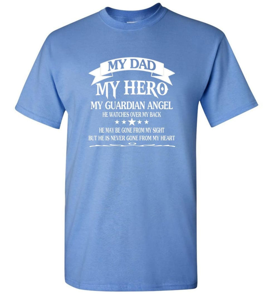 Father's Day Shirt My Dad My Hero My Guardian Angel - Short Sleeve T-Shirt - Carolina Blue / S