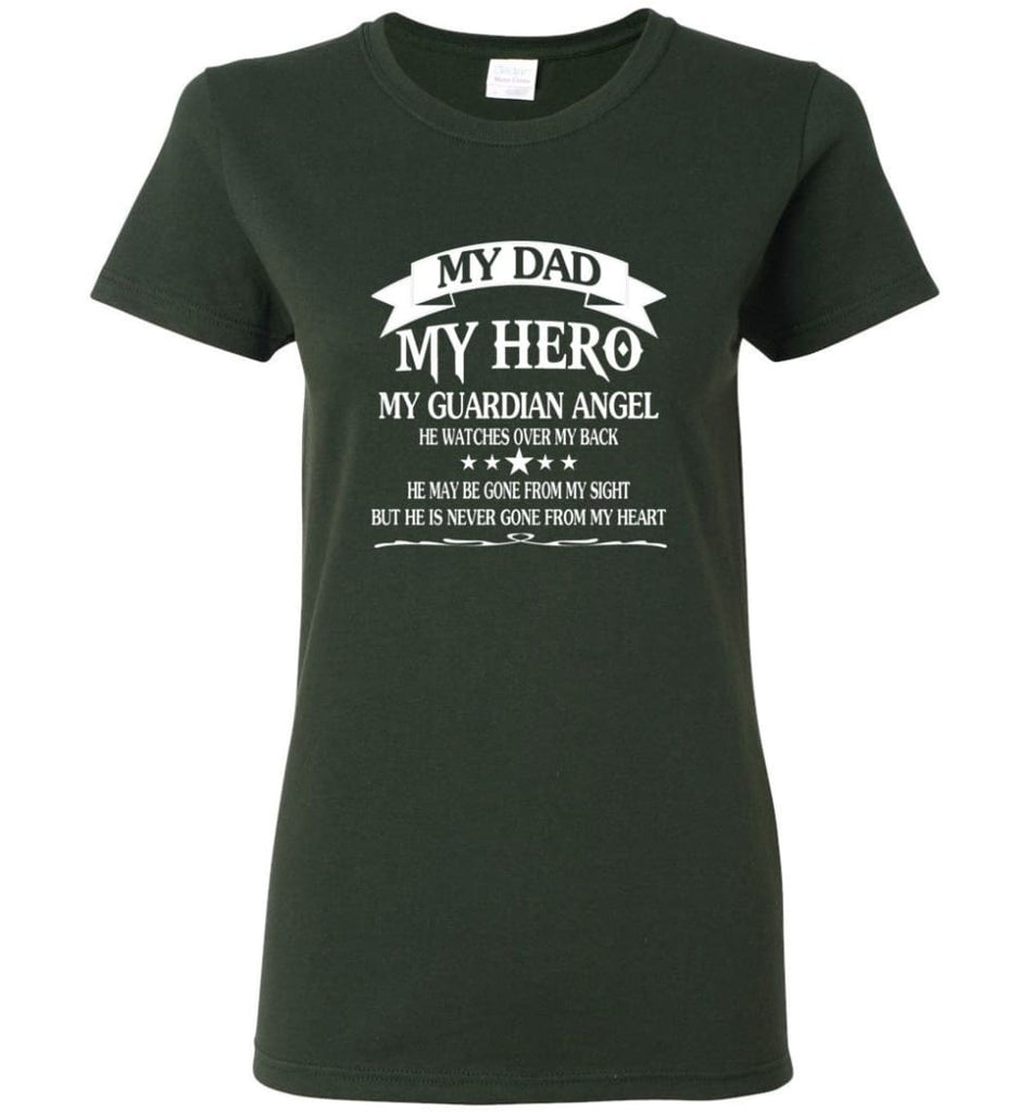 Father's Day Shirt My Dad My Hero My Guardian Angel Women Tee - Forest Green / M