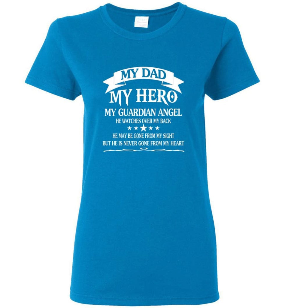 Father's Day Shirt My Dad My Hero My Guardian Angel Women Tee - Sapphire / M