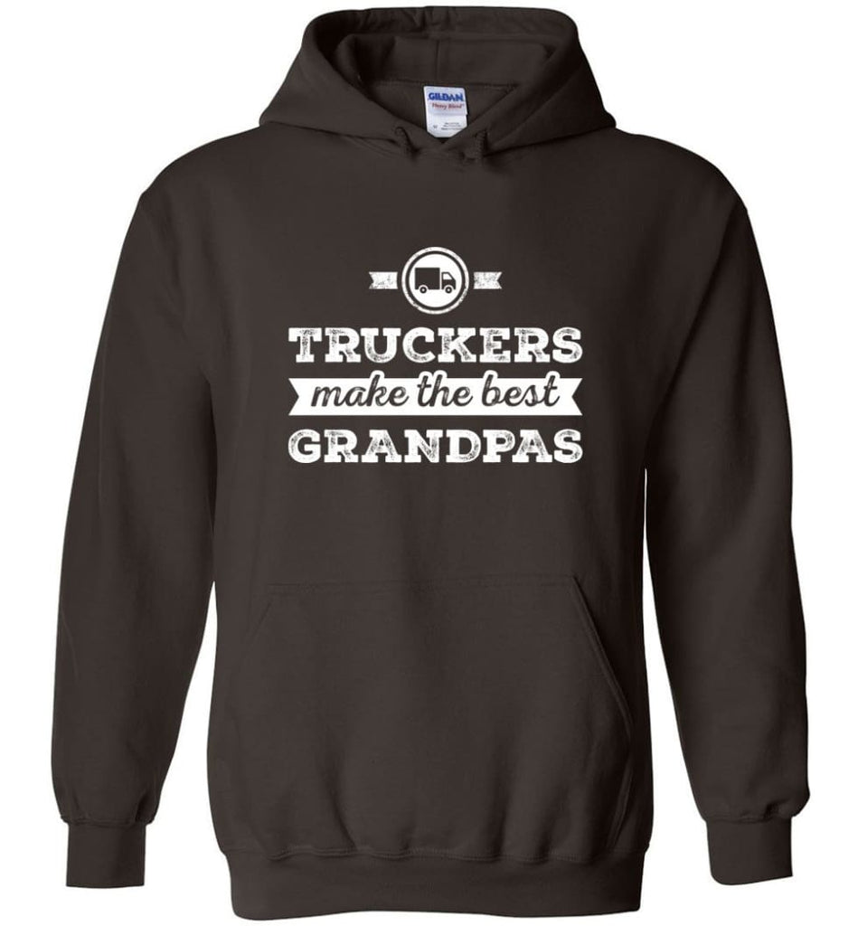 Father's Day Shirt Truckers Make The Best Grandpas Hoodie - Dark Chocolate / M