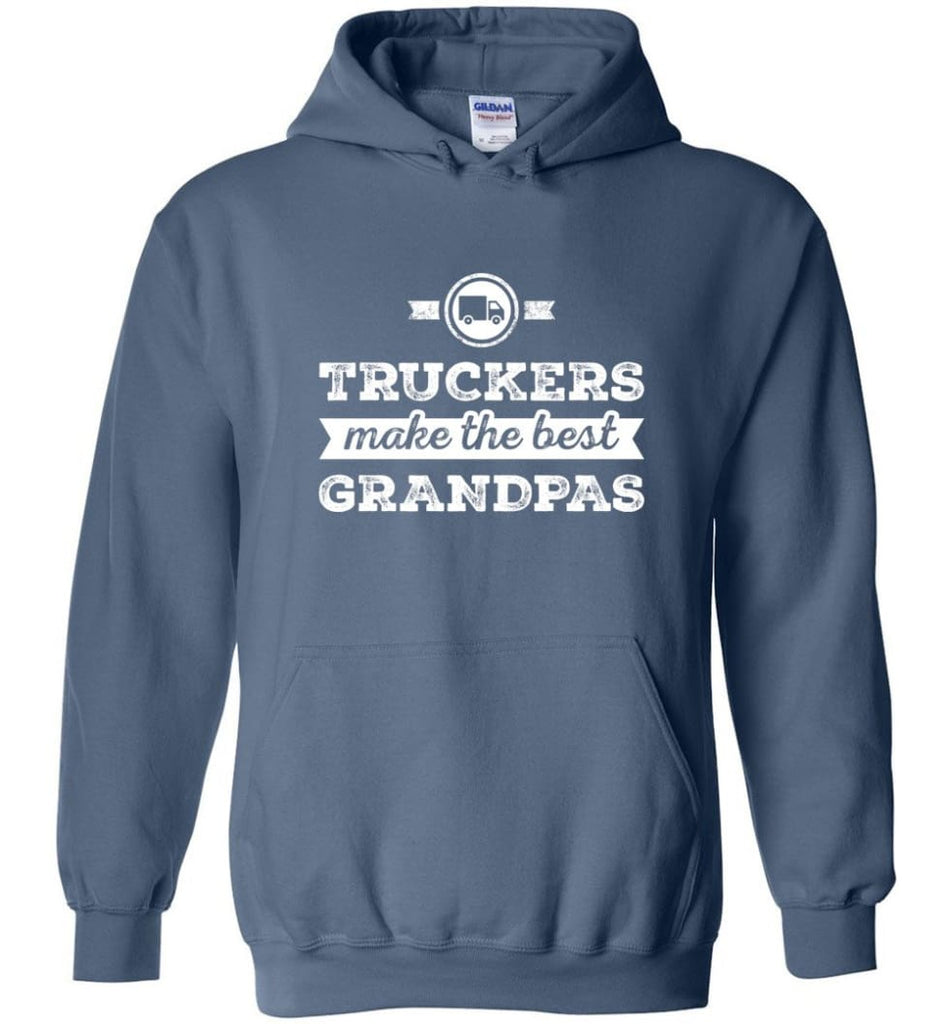Father's Day Shirt Truckers Make The Best Grandpas Hoodie - Indigo Blue / M