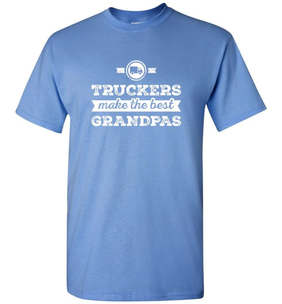 Father's Day Shirt Truckers Make The Best Grandpas T-Shirt - Carolina Blue / S