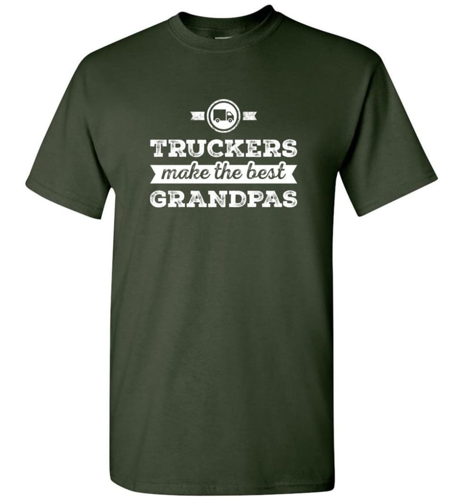 Father's Day Shirt Truckers Make The Best Grandpas T-Shirt - Forest Green / S