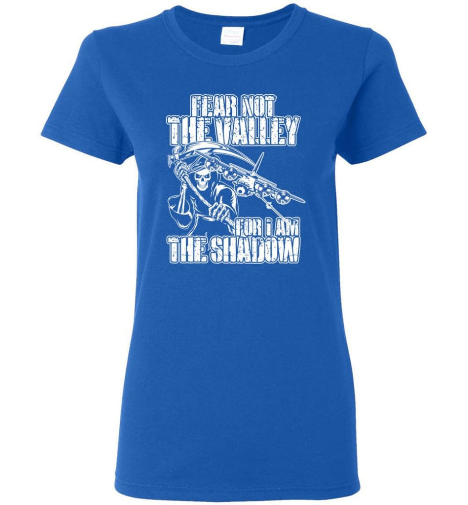 Fear Not The Valley For I Am The Shadow Hoodie T shirt Sweater - Women T-shirt - Royal / M