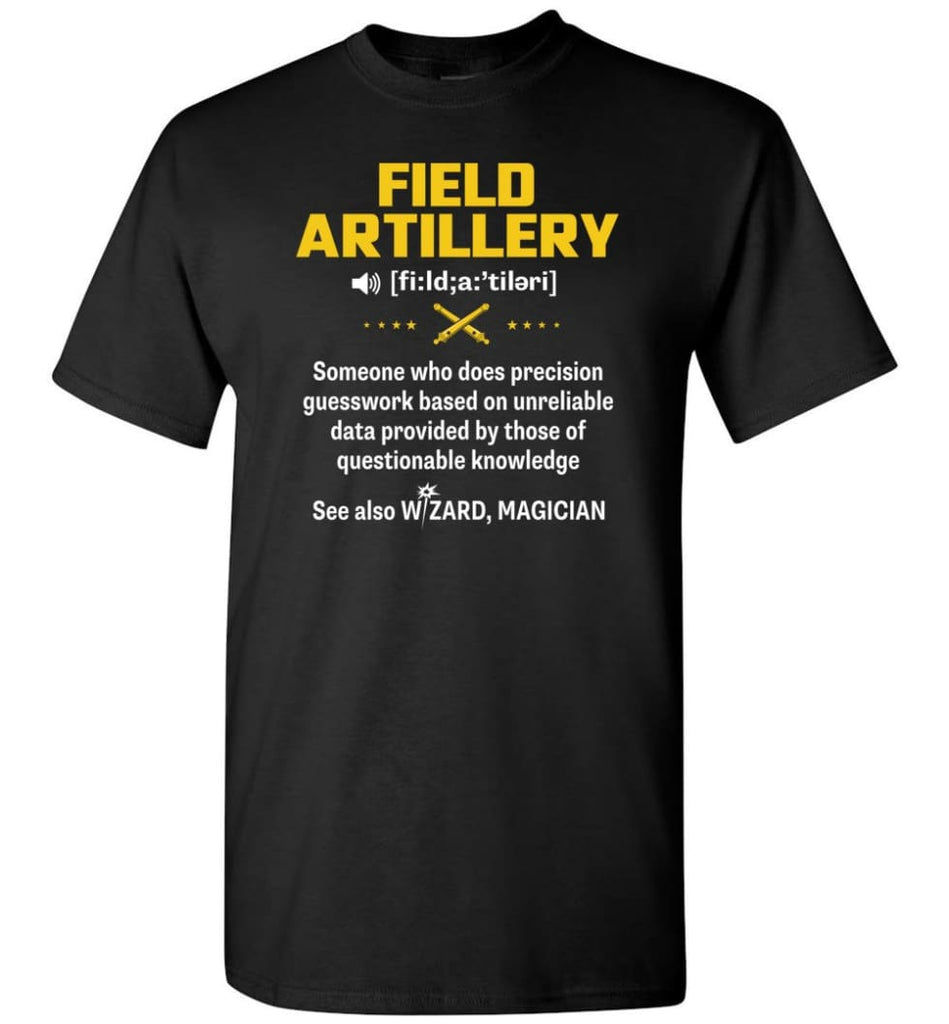 Field Artillery Definition Meaning - Short Sleeve T-Shirt - Black / S
