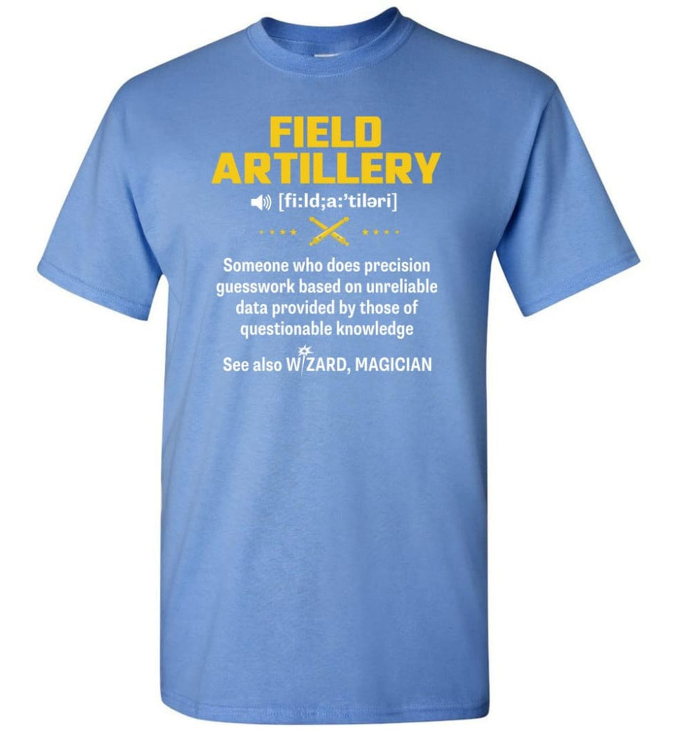 Field Artillery Definition Meaning - Short Sleeve T-Shirt - Carolina Blue / S